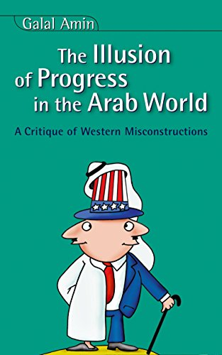 9789774249716: Illusion Of Progress in the Arab World: A Critique of Western Misconstructions