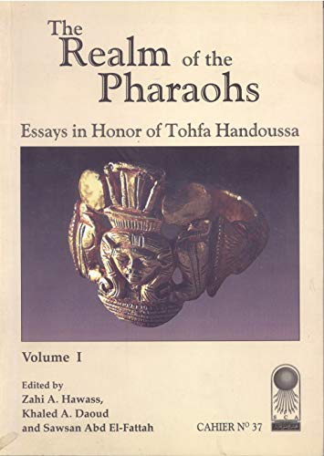 9789774378423: Annales Du Service Des Antiquités de l'Egypte: Cahier No. 37: The Realm of the Pharaohs: Essays in Honor of Tohfa Handoussa. Volume 1