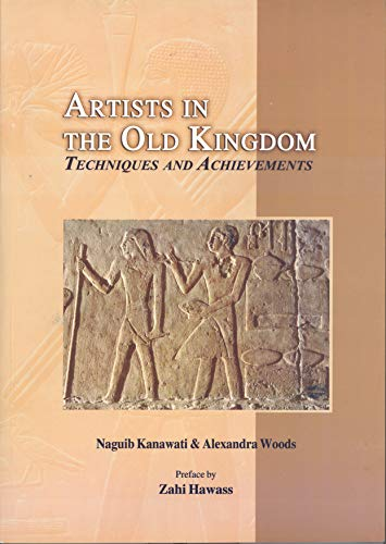 9789774379857: Artists in the Old Kingdom: Techniques and Achievements