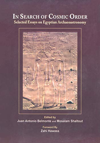 9789774794834: In Search of Cosmic Order: Selected Essays on Egyptian Archaeoastronomy