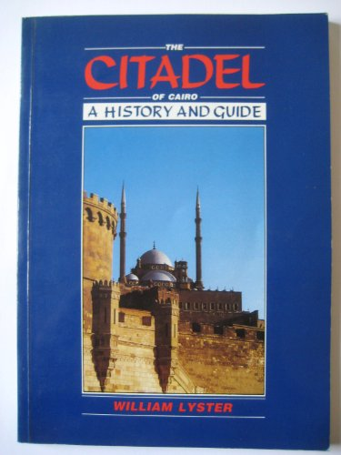 9789775089045: The Citadel of Cairo: A history and guide