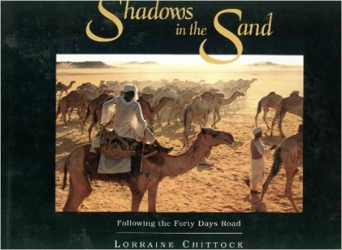 Shadows in the Sand: Following the Forty Days Road: Chittock, Lorraine