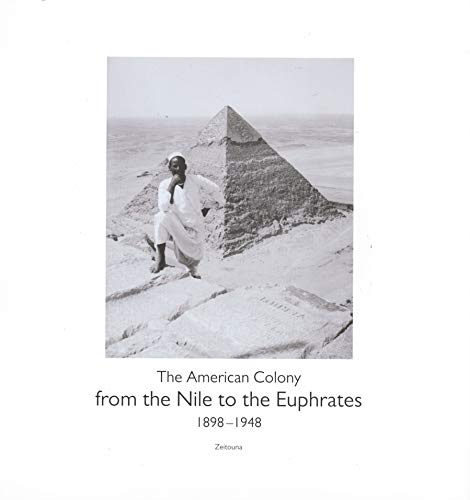 9789775864154: From the Nile to the Euphrates - the American Colony 1898-1948