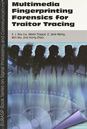 Multimedia Fingerprinting Forensics for Traitor Tracing (EURASIP Book Series on Signal Processing ...