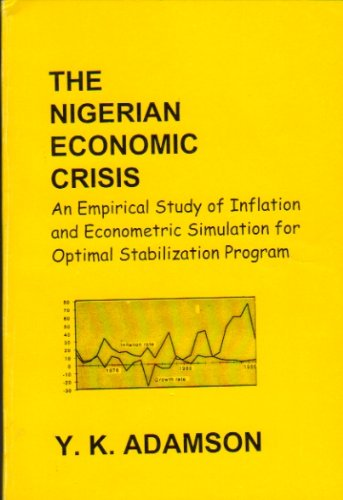 9789780271565: The Nigerian economic crisis: An empirical study of inflation and econometric simulation for optimal stablilization program