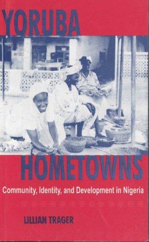 9789780293154: Yoruba Hometowns Community,Identity,and Development in Nigeria