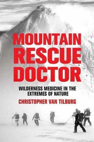 9789780312350: Mountain Rescue Doctor: Wilderness Medicine in the Extremes of Nature