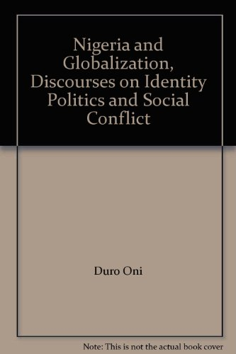 9789780321086: Nigeria and Globalization, Discourses on Identity Politics and Social Conflict