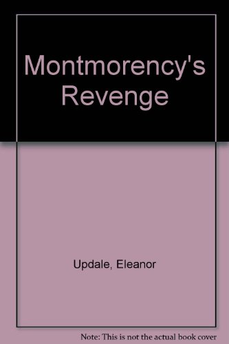 Montmorency's Revenge (9780439943) by Eleanor Updale; Philip Reeve