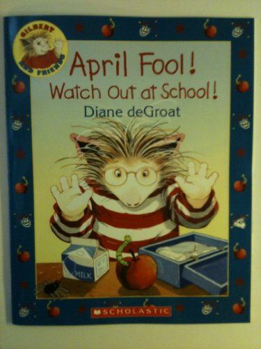 9789780545239: April Fool ! Watch Out at School ! (Gilbert and Friends)