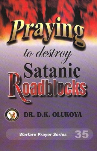 9789780669140: Praying to destroy Satanic Roadblocks