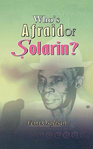 Who's Afraid of Solarin?: Femi Osofisan