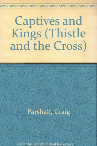 9789780736910: Captives and Kings (The Thistle and the Cross #2)