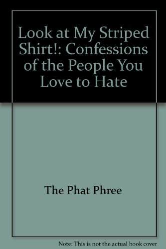 9789780767921: Look at My Striped Shirt!: Confessions of the People You Love to Hate