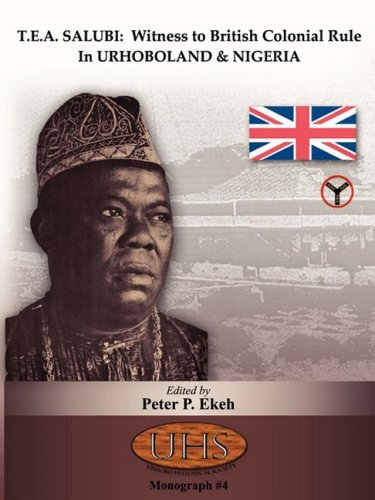 T.E.A. Salubi: Witness to British Colonial Rule in Urhoboland and Nigeria: Ekeh, Peter P.