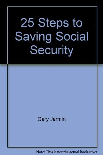 9789780972158: 25 Steps to Saving Social Security