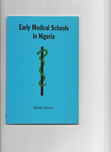 Early Medical Schools in Nigeria (Nature Discovery: Adelola Adeloye