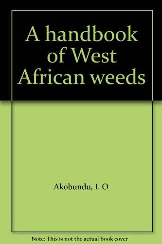 A handbook of West African weeds: I. O Akobundu