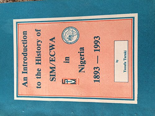 9789781373596: An introduction to the history of SIM/ECWA in Nigeria, 1893-1993