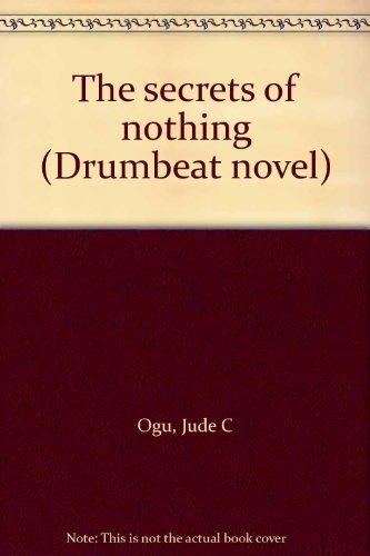 9789781396328: The secrets of nothing (Drumbeat novel)