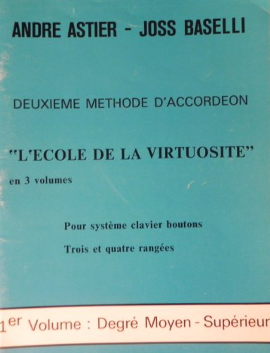 9789781400025: Deuxième Methode d'accordeon . Ecole de la Virtuosité . 1er Volume . Astier - Baselli