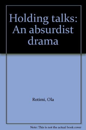 Holding talks: An absurdist drama: Rotimi, Ola