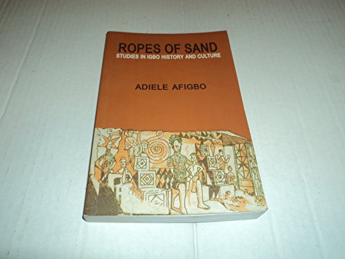 9789781545177: Ropes of sand: Studies in Igbo history and culture