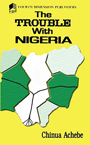 The Trouble with Nigeria: Chinua Achebe