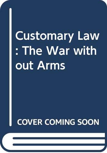 Customary Law: the War Without Arms Pb: A.P. Anyebe