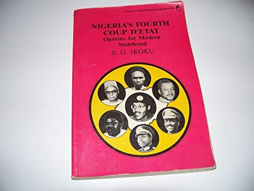 9789781562266: Nigeria's Fourth Coup d'Etat (Issues in Nigerian development)