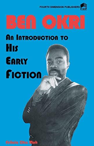 Ben Okri An Introduction to his Early: Felicia Oka Moh