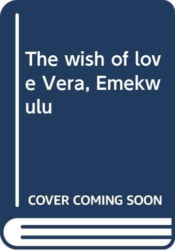 The wish of love (9789781600586) by Emekwulu Vera