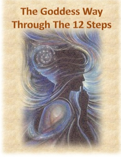 9789781628900: The Goddess Way through the 12 Steps: 12 Rituals of Light and Love