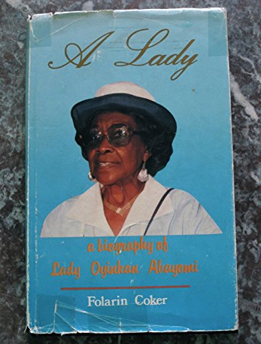 9789781677755: A lady: A biography of Lady Oyinkan Abayomi