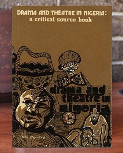 9789781730085: Drama and theatre in Nigeria: A critical source book (Nigeria magazine special publications)