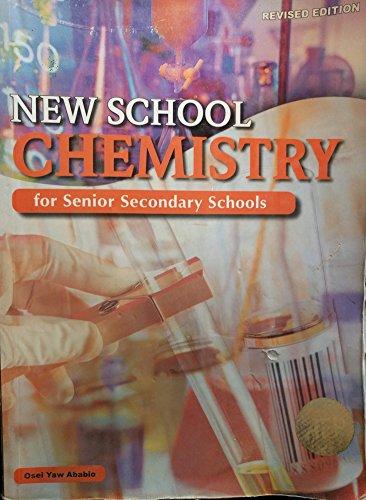9789781755316: NEW SCHOOL CHEMISTRY FOR SENIOR SECONDARY SCHOOLS
