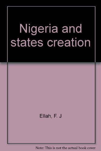 Nigeria and States Creation: Based on