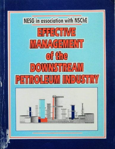 9789782463159: Effective management of the downstream petroleum industry