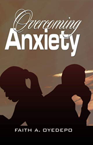 9789782480118: Overcoming Anxiety (Bishop David Oyedepo Ministries)