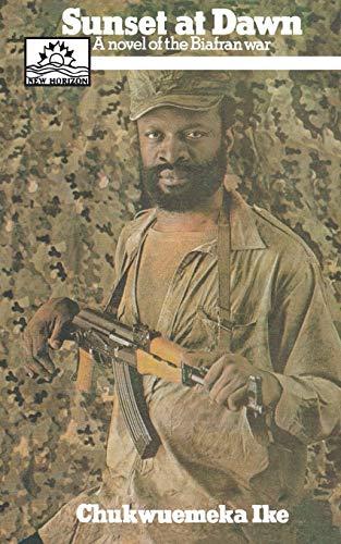 9789782492821: Sunset at Dawn. A Novel of the Biafran War: A Novel About Africa