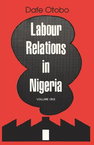 Labour Relations in Nigeria (v. 1) (9782601918) by Otobo, Dafe