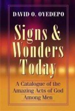 9789782905383: Signs & Wonders Today - A Catalogue of the Amazing Acts of God Among Men