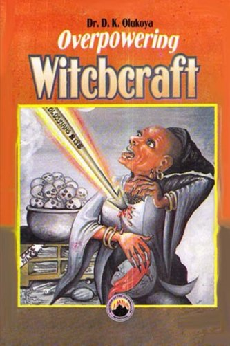 Overpowering witchcraft: Dr Daniel Olukoya