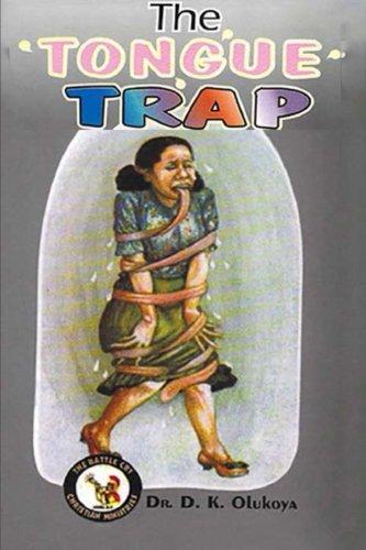 The Tongue Trap: Dr. D. K. Olukoya