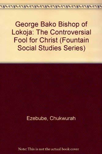 9789782951380: George Bako. Bishop of Lokoja (Fountain Social Studies Series)