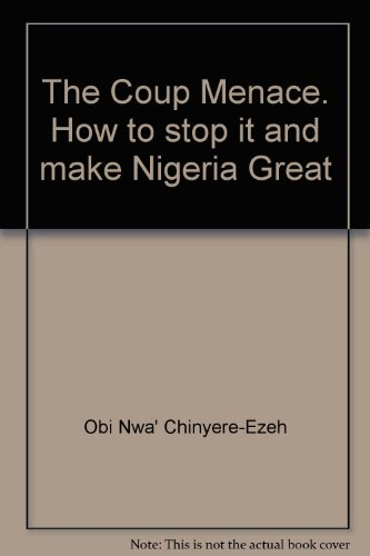 The Coup Menace: How To Stop It And Make Nigeria Great (VERY SCARCE FIRST EDITION SIGNED BY THE A...
