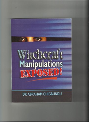 9789783206588: Witchcraft Manipulations Exposed