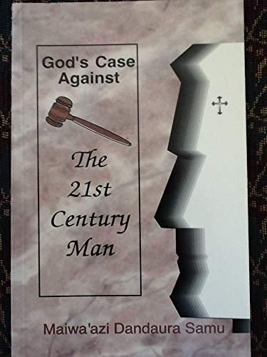 God's Case Against the 21st Century Man: Maiwa'azi Dandaura Samu