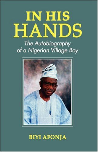 9789783313460: In His Hands. The Autobiography of a Nigerian Village Boy