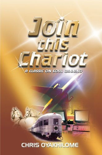 Join This Chariot: A Classic On Soul: Chris Oyakhilome
